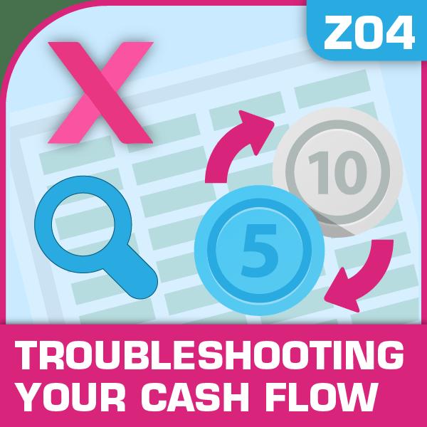 Z04-Troubleshooting Your Cash Flow, Troubleshooting Your Cash Flow, Cost Management, Staying Cash Positive, Troubleshooting Your Cash Flow, Troubleshooting Your Cash Flow excel